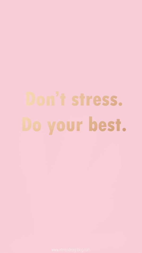 Dont stress do your best free wallpaper